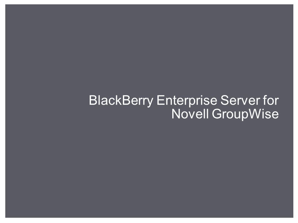 BlackBerry Enterprise Server for Novell GroupWise