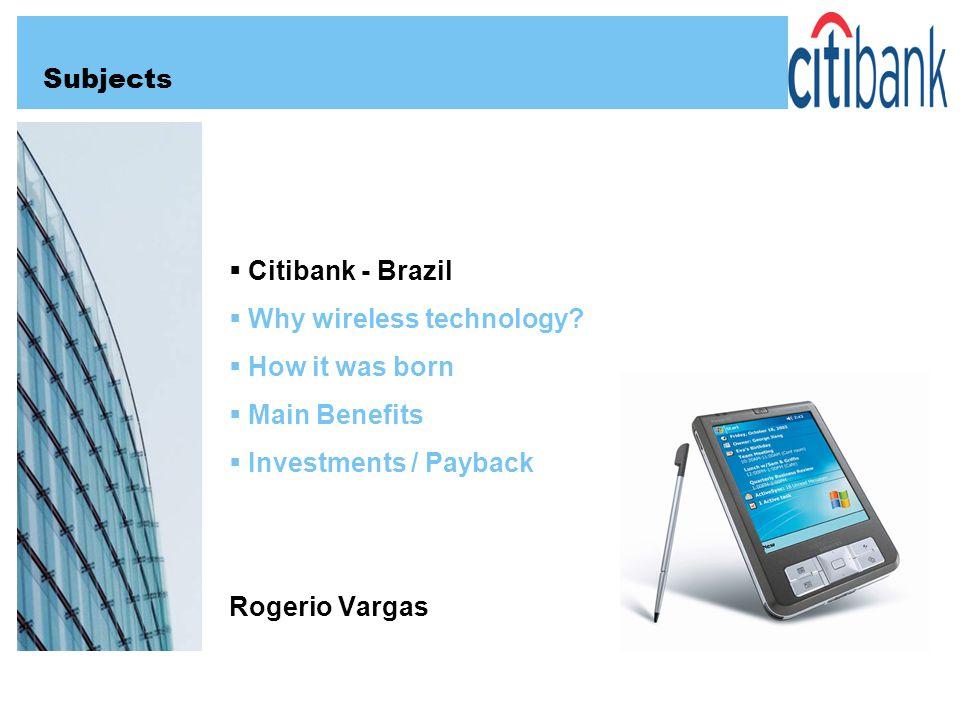 Citibank - Brazil Why wireless technology.