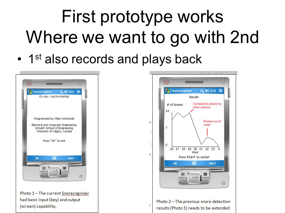 First prototype works Where we want to go with 2nd 1 st also records and plays back