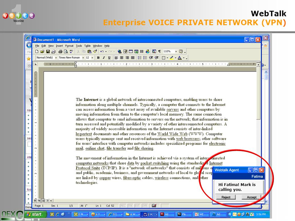 35 WebTalk Enterprise VOICE PRIVATE NETWORK (VPN) Hi Fatima! Mark is calling you.