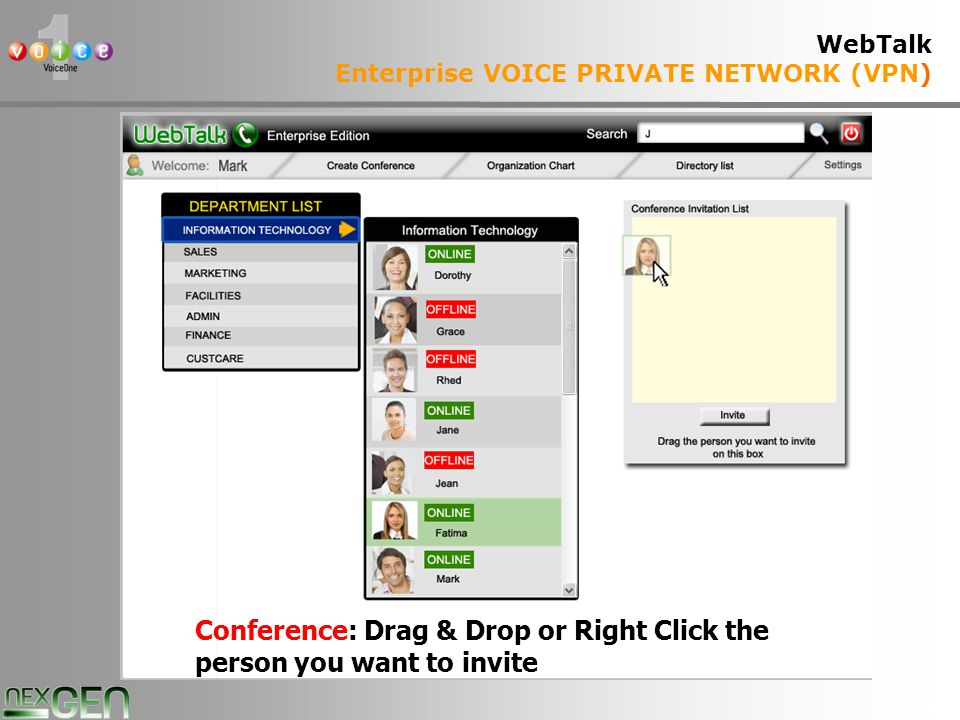 37 WebTalk Enterprise VOICE PRIVATE NETWORK (VPN) Conference: Drag & Drop or Right Click the person you want to invite