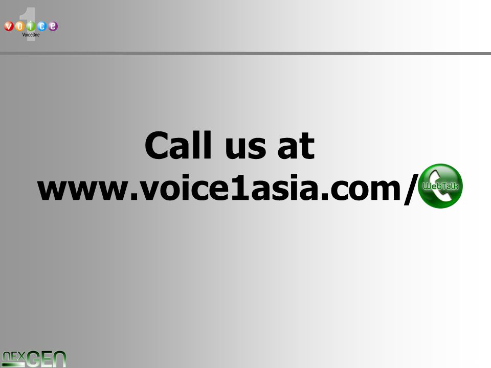 41 Call us at www.voice1asia.com/