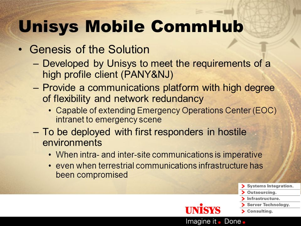 Unisys Mobile CommHub – Inventing the Future Presented by: Edward Minyard, ITIL Partner Global Infrastructure Services