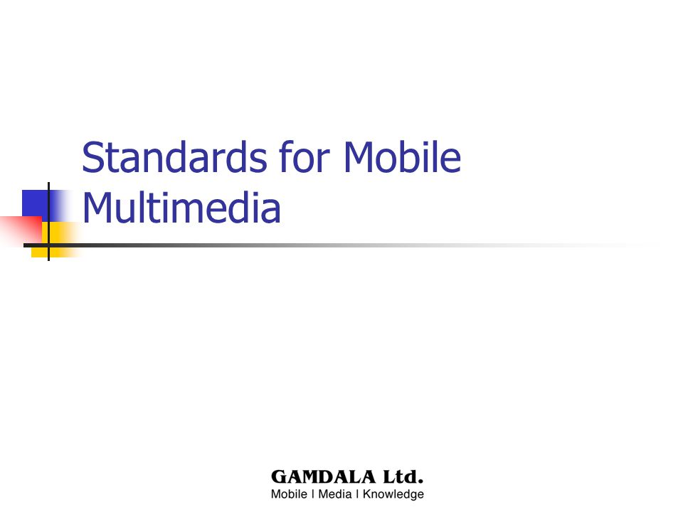 Standards for Mobile Multimedia