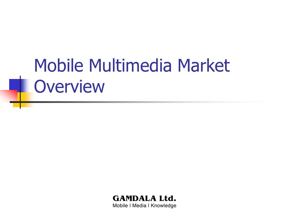 Mobile Multimedia Market Overview