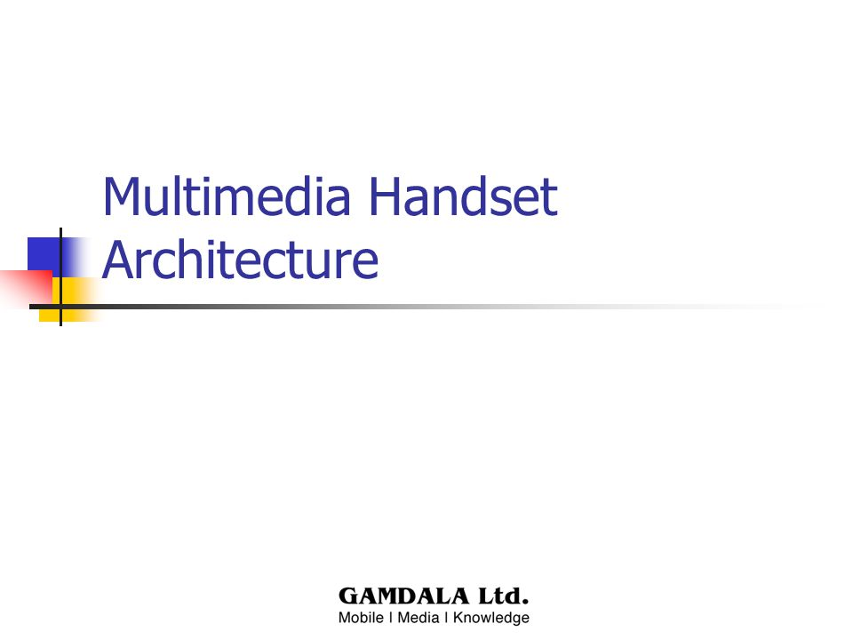 Multimedia Handset Architecture