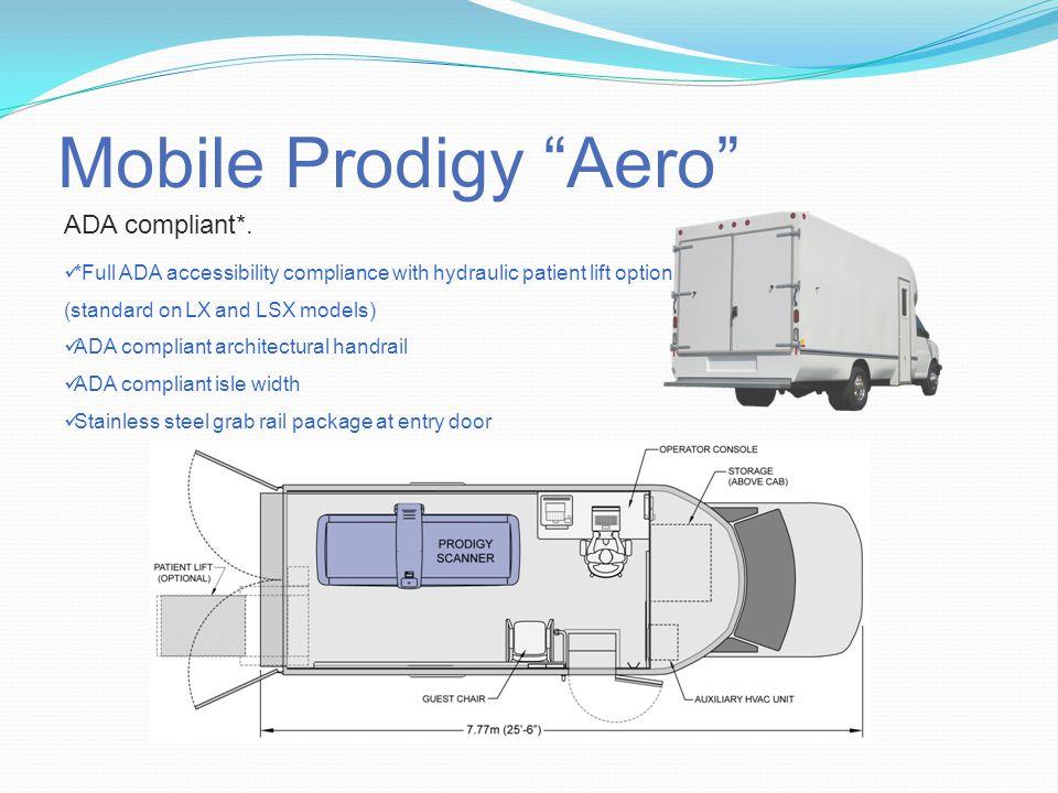 Mobile Prodigy Aero ADA compliant*.