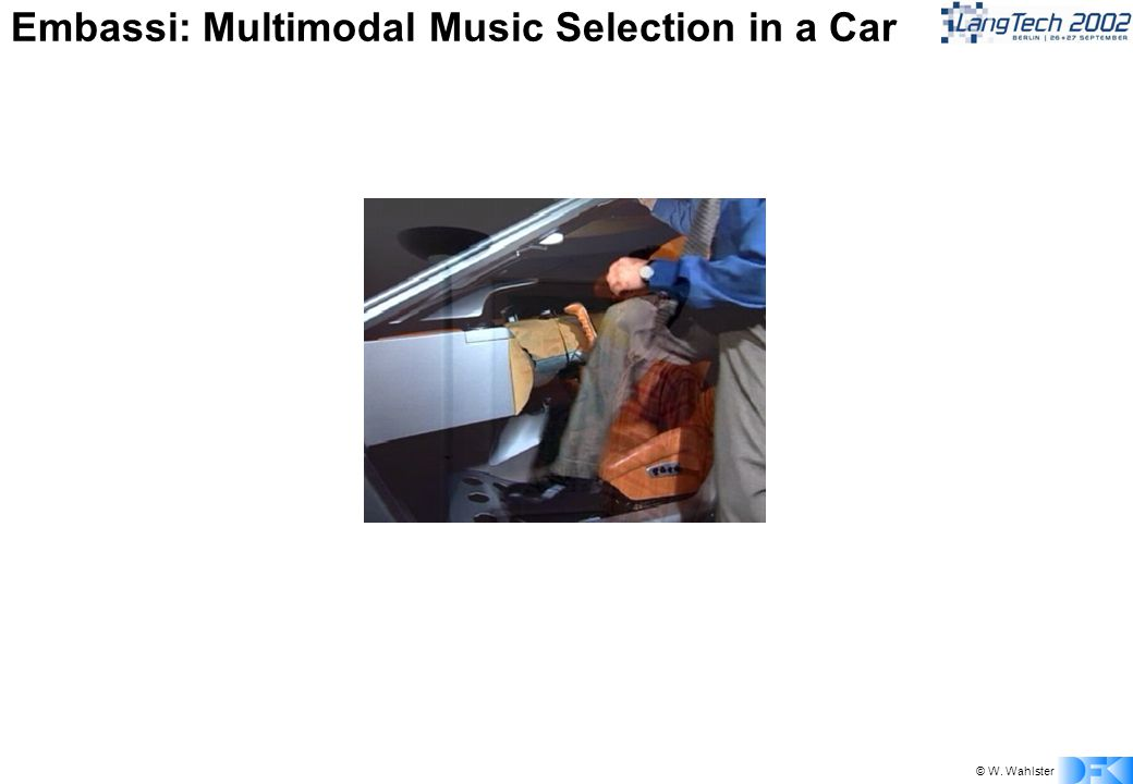 © W. Wahlster Embassi: Multimodal Music Selection in a Car