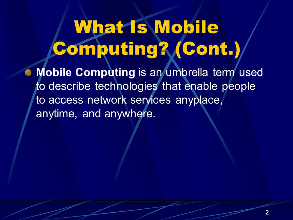 2 What Is Mobile Computing.