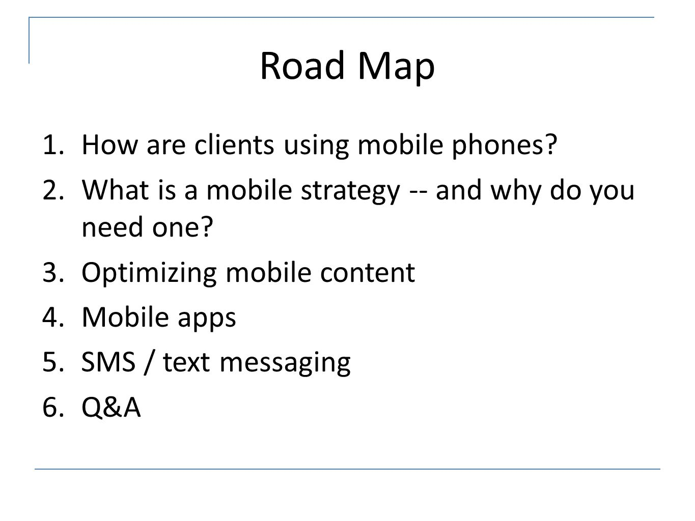 Road Map 1.How are clients using mobile phones.