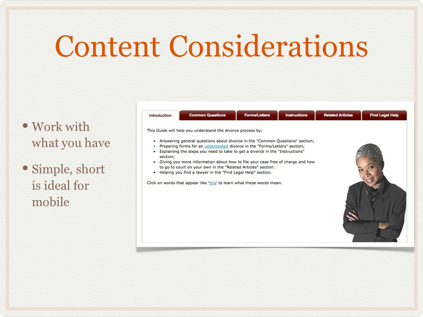 Content Considerations Work with what you have Simple, short is ideal for mobile
