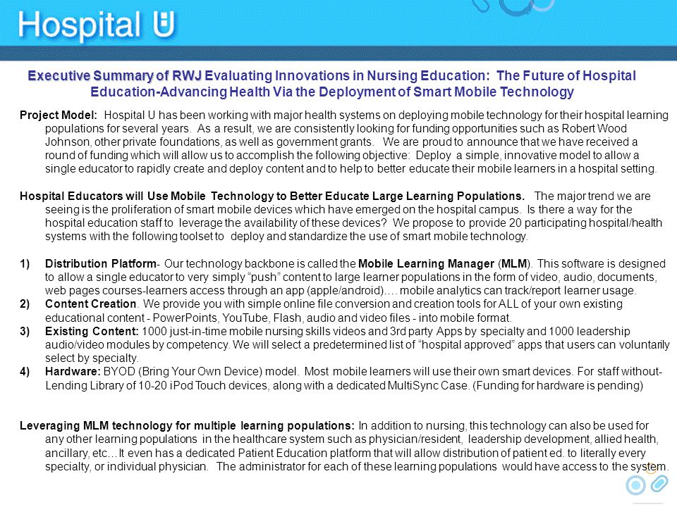 Executive Summary The Mobile Learning Manager (MLM) will allow hospital educators to easily deliver in real-time quality learning experiences to their learner populations through mobile devices.