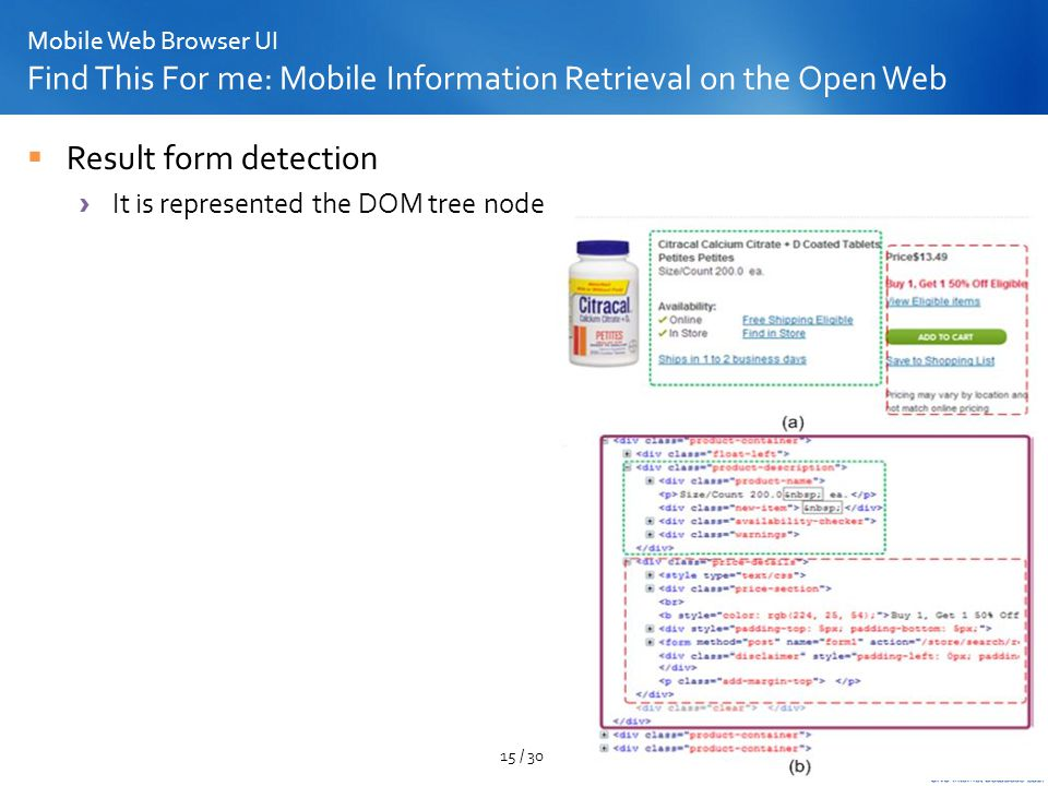 Mobile Web Browser UI Find This For me: Mobile Information Retrieval on the Open Web Result form detection It is represented the DOM tree node 15 / 30