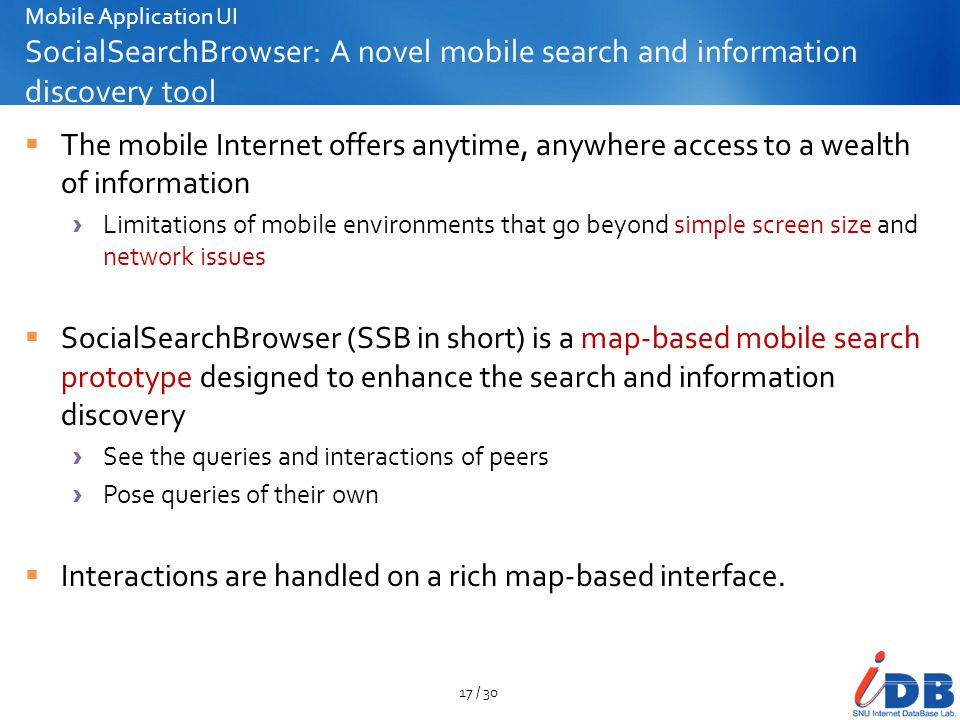 Mobile Application UI SocialSearchBrowser: A novel mobile search and information discovery tool The mobile Internet offers anytime, anywhere access to