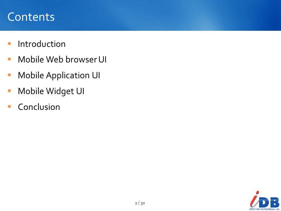 Contents Introduction Mobile Web browser UI Mobile Application UI Mobile Widget UI Conclusion 23 / 30