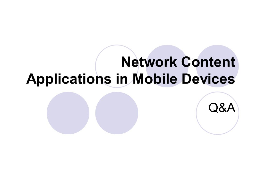 Network Content Applications in Mobile Devices Q&A