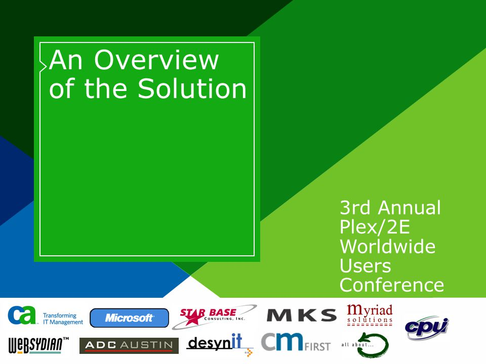 3rd Annual Plex/2E Worldwide Users Conference An Overview of the Solution