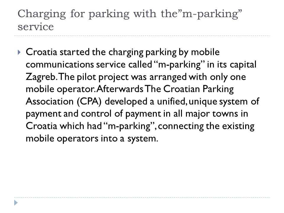 Charging for parking with them-parking service Croatia started the charging parking by mobile communications service called m-parking in its capital Z