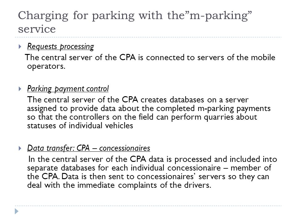Charging for parking with them-parking service Requests processing The central server of the CPA is connected to servers of the mobile operators. Park
