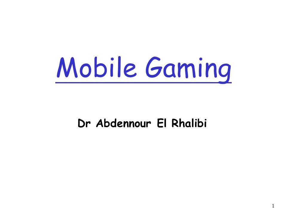 1 Mobile Gaming Dr Abdennour El Rhalibi