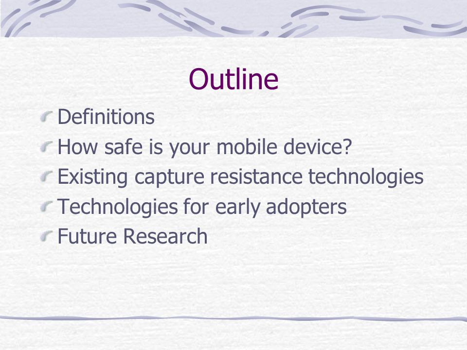 Outline Definitions How safe is your mobile device.