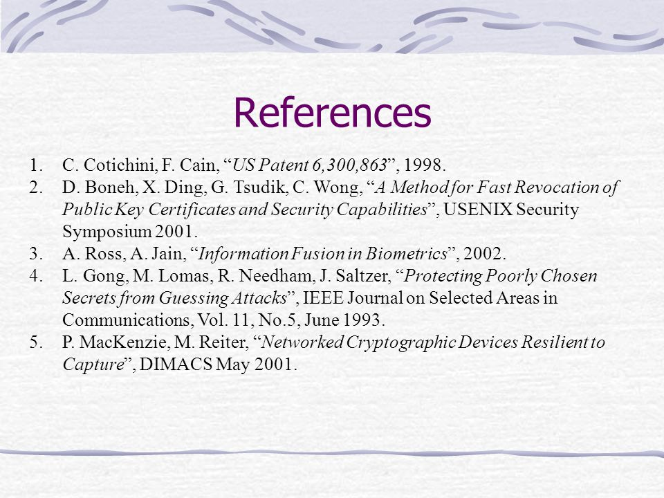 References 1.C. Cotichini, F. Cain, US Patent 6,300,863, 1998.