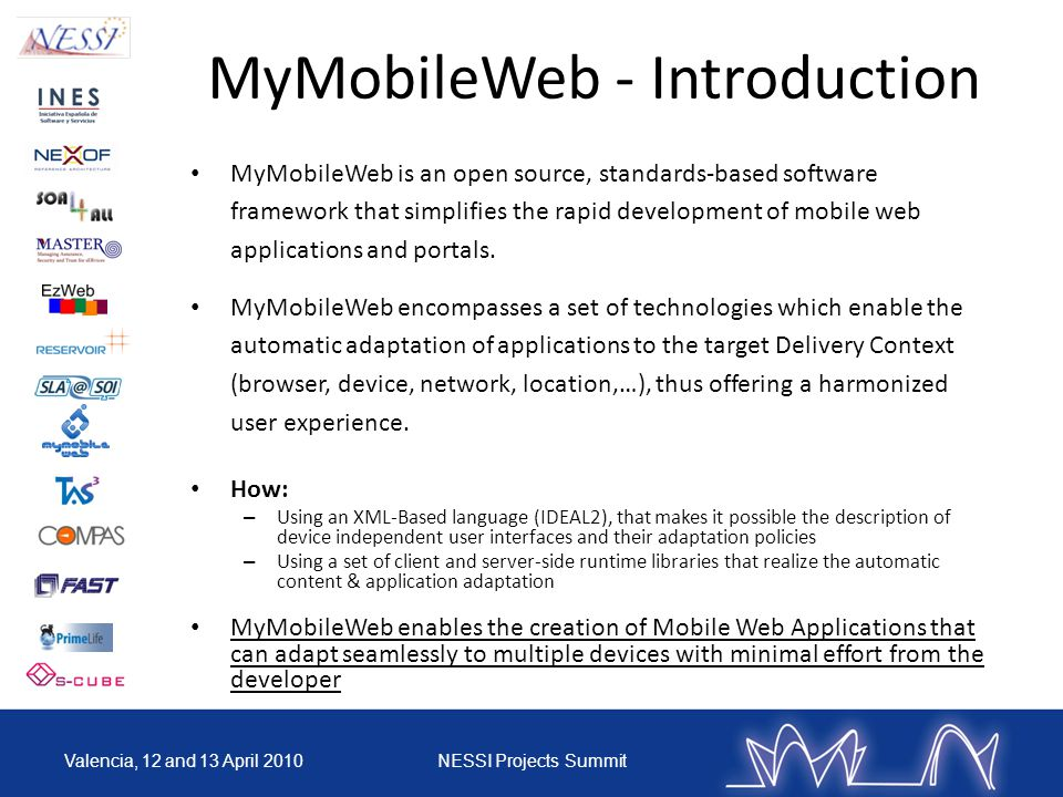 MyMobileWeb - Introduction MyMobileWeb is an open source, standards-based software framework that simplifies the rapid development of mobile web applications and portals.