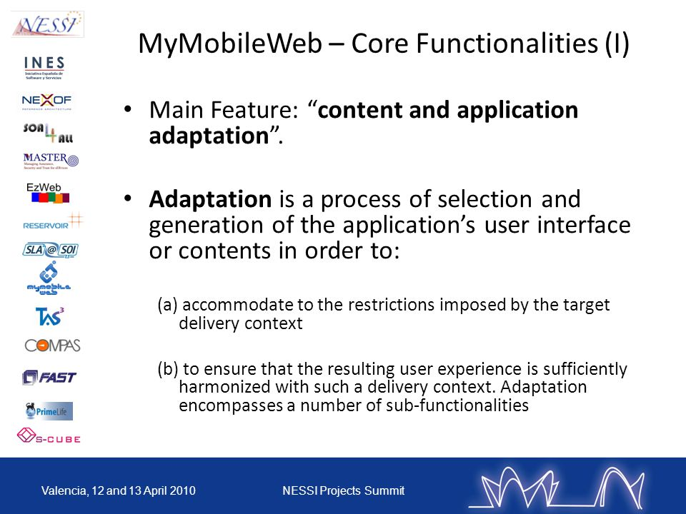 MyMobileWeb – Core Functionalities (I) Main Feature: content and application adaptation.