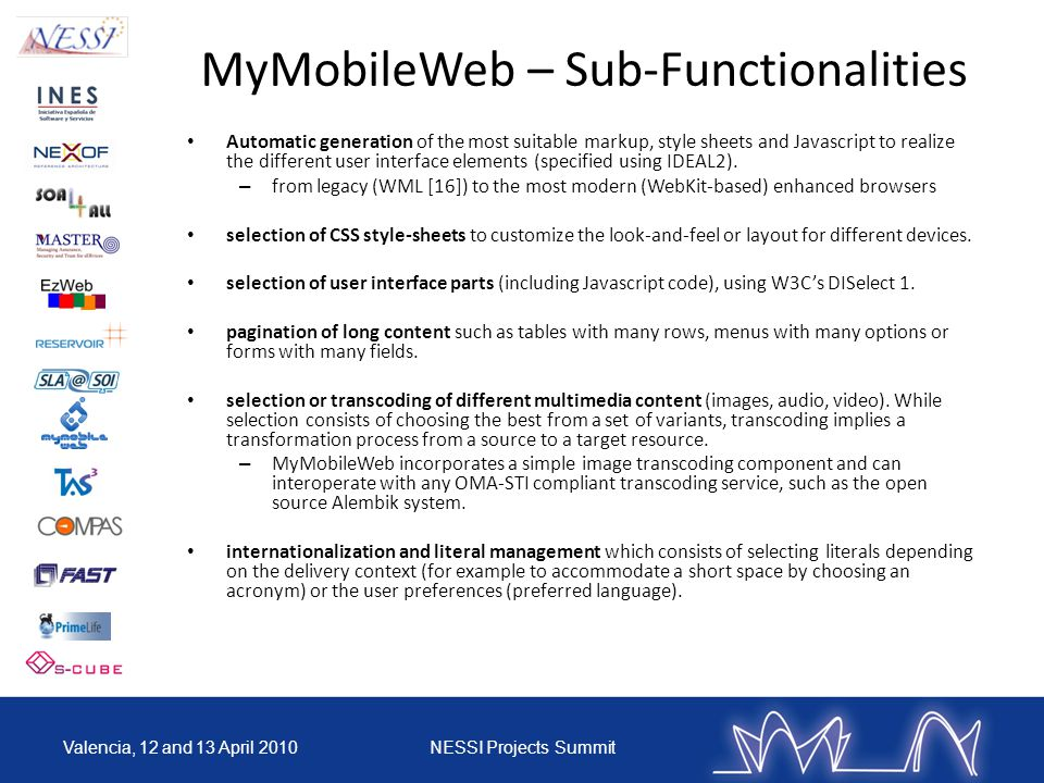 MyMobileWeb – Sub-Functionalities Automatic generation of the most suitable markup, style sheets and Javascript to realize the different user interface elements (specified using IDEAL2).