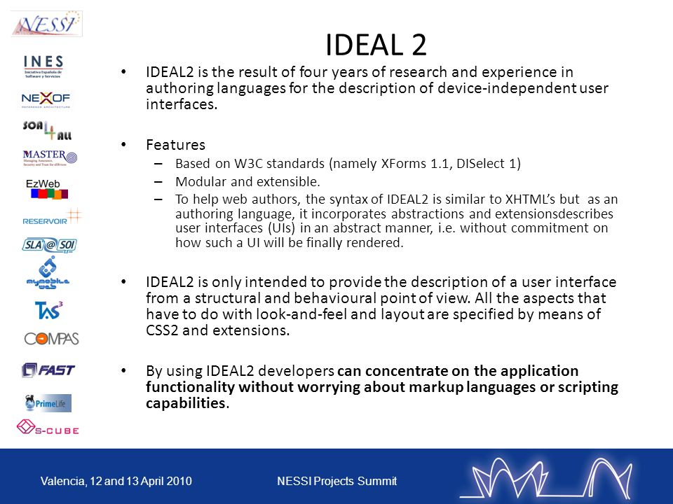 IDEAL 2 IDEAL2 is the result of four years of research and experience in authoring languages for the description of device-independent user interfaces.