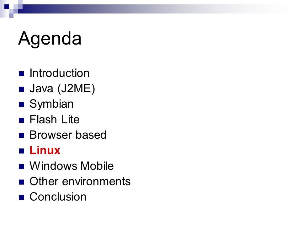 Agenda Introduction Java (J2ME) Symbian Flash Lite Browser based Linux Windows Mobile Other environments Conclusion