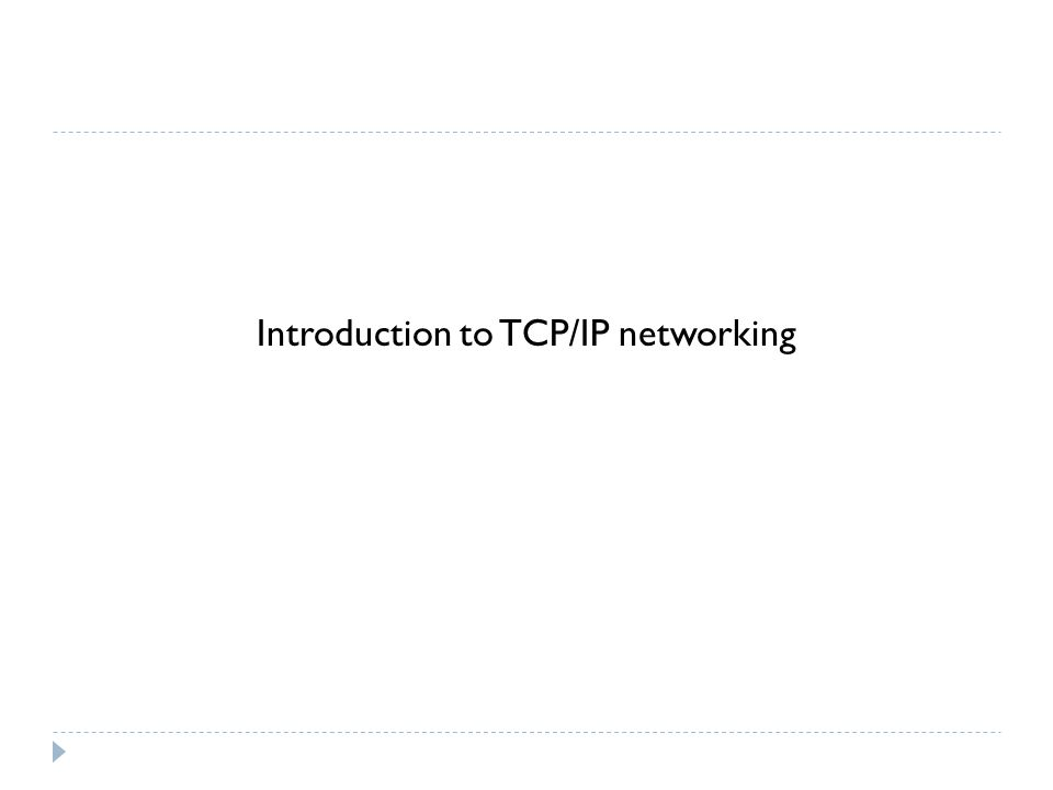 Introduction to TCP/IP networking