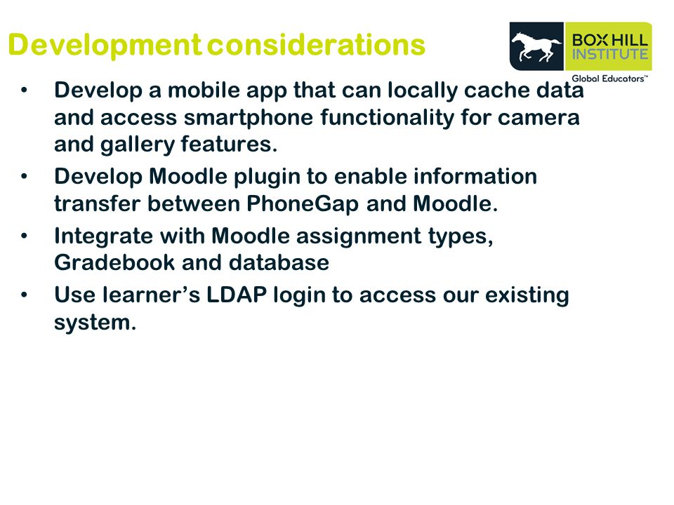 Development considerations Develop a mobile app that can locally cache data and access smartphone functionality for camera and gallery features.