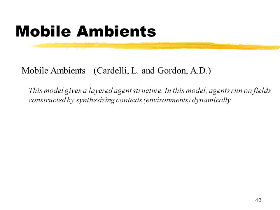 43 Mobile Ambients Mobile Ambients (Cardelli, L.
