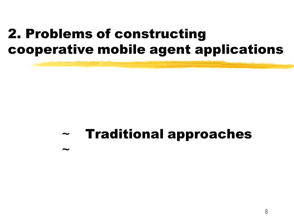 39 Conclusions We proposed RoleEP, a new approach that constructs cooperative mobile agent applications.
