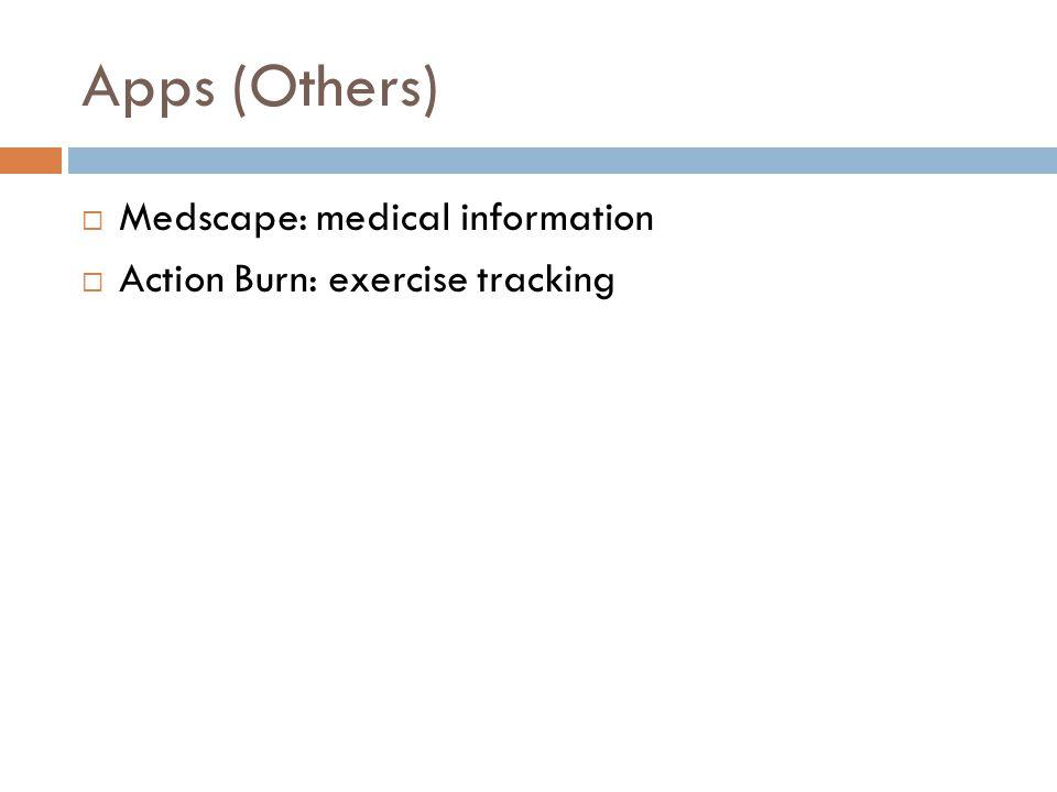 Apps (Others) Medscape: medical information Action Burn: exercise tracking
