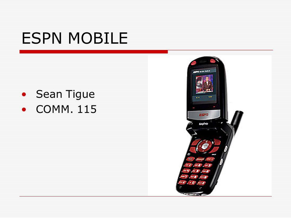ESPN MOBILE Sean Tigue COMM. 115