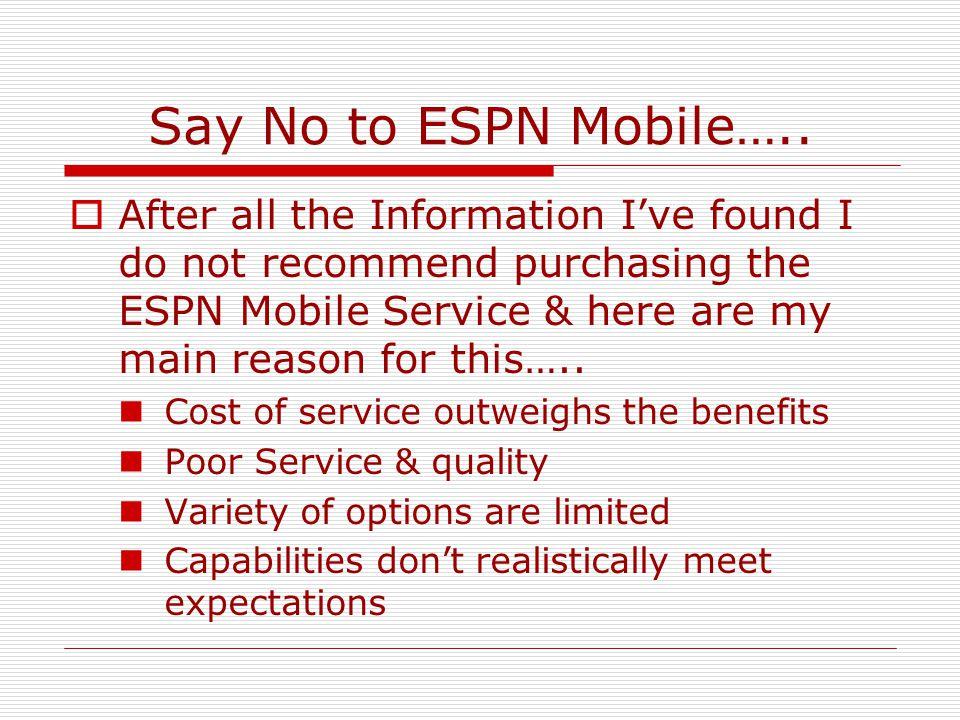 Say No to ESPN Mobile…..