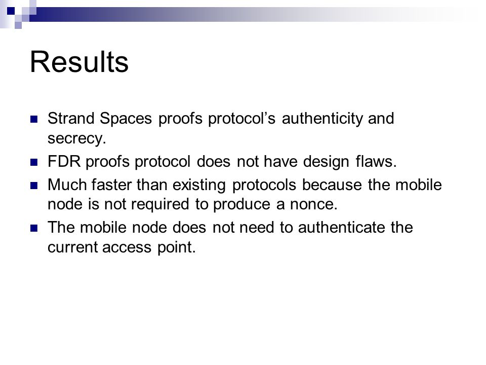 Results Strand Spaces proofs protocols authenticity and secrecy.
