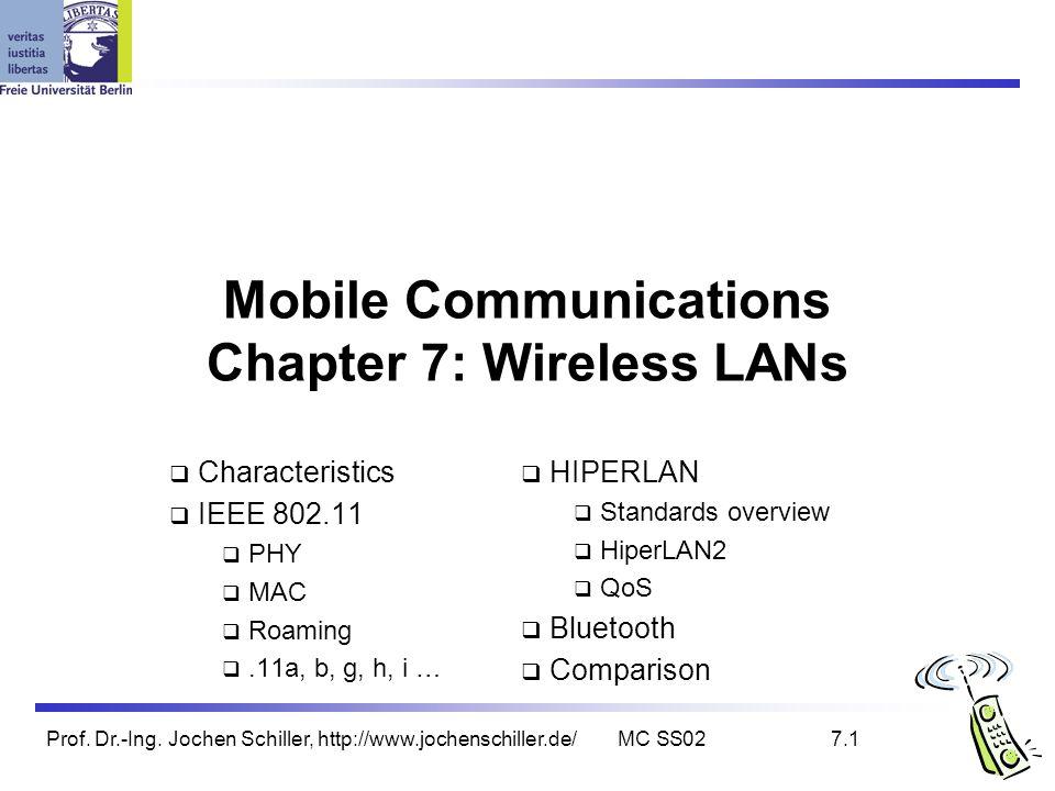 Prof. Dr.-Ing. Jochen Schiller, http://www.jochenschiller.de/MC SS027.1 Mobile Communications Chapter 7: Wireless LANs Characteristics IEEE 802.11 PHY