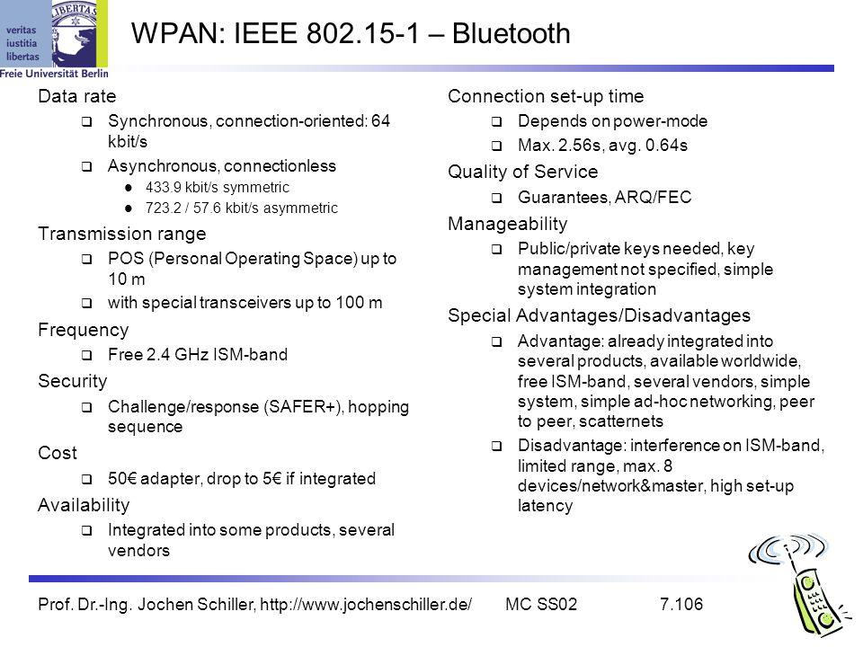 Prof. Dr.-Ing. Jochen Schiller, http://www.jochenschiller.de/MC SS027.106 WPAN: IEEE 802.15-1 – Bluetooth Data rate Synchronous, connection-oriented:
