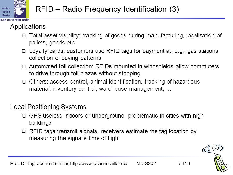 Prof. Dr.-Ing. Jochen Schiller, http://www.jochenschiller.de/MC SS027.113 RFID – Radio Frequency Identification (3) Applications Total asset visibilit