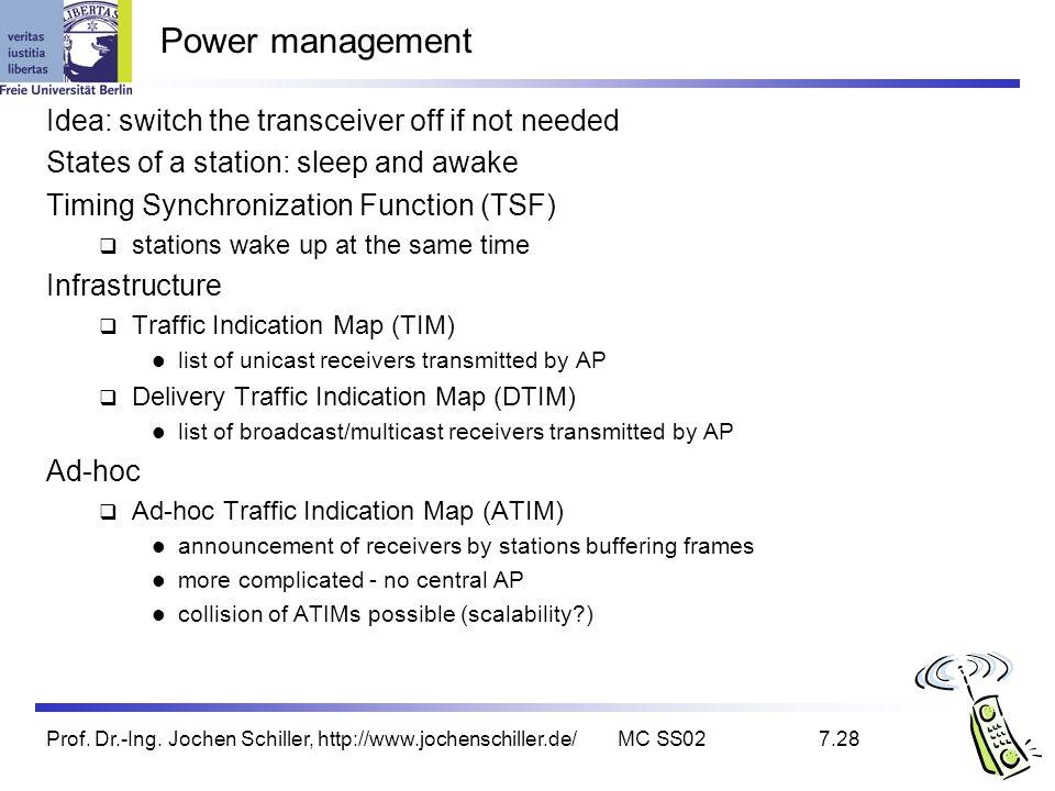 Prof. Dr.-Ing. Jochen Schiller, http://www.jochenschiller.de/MC SS027.28 Power management Idea: switch the transceiver off if not needed States of a s