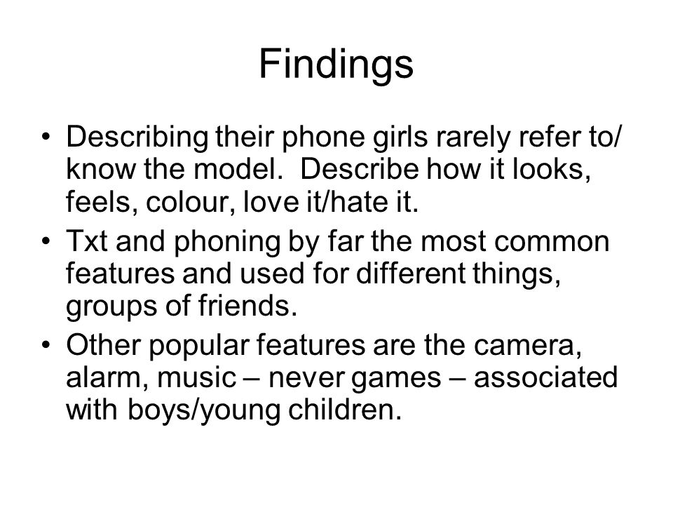 Findings Type of phone determined by contract chosen and use of txt or calls mediates that.