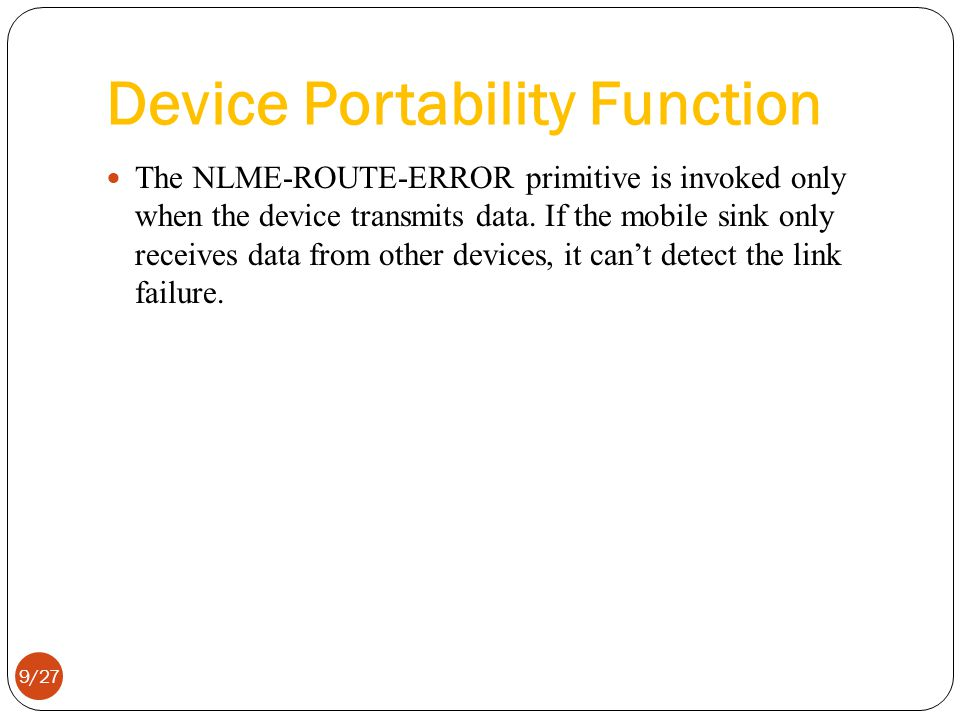 Device Portability Function The NLME-ROUTE-ERROR primitive is invoked only when the device transmits data.