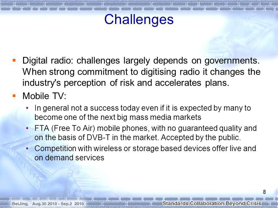 Challenges Digital radio: challenges largely depends on governments.