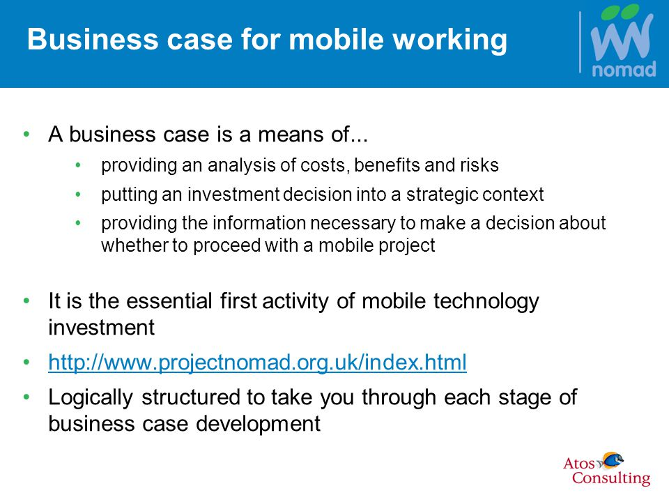 Business case for mobile working A business case is a means of...
