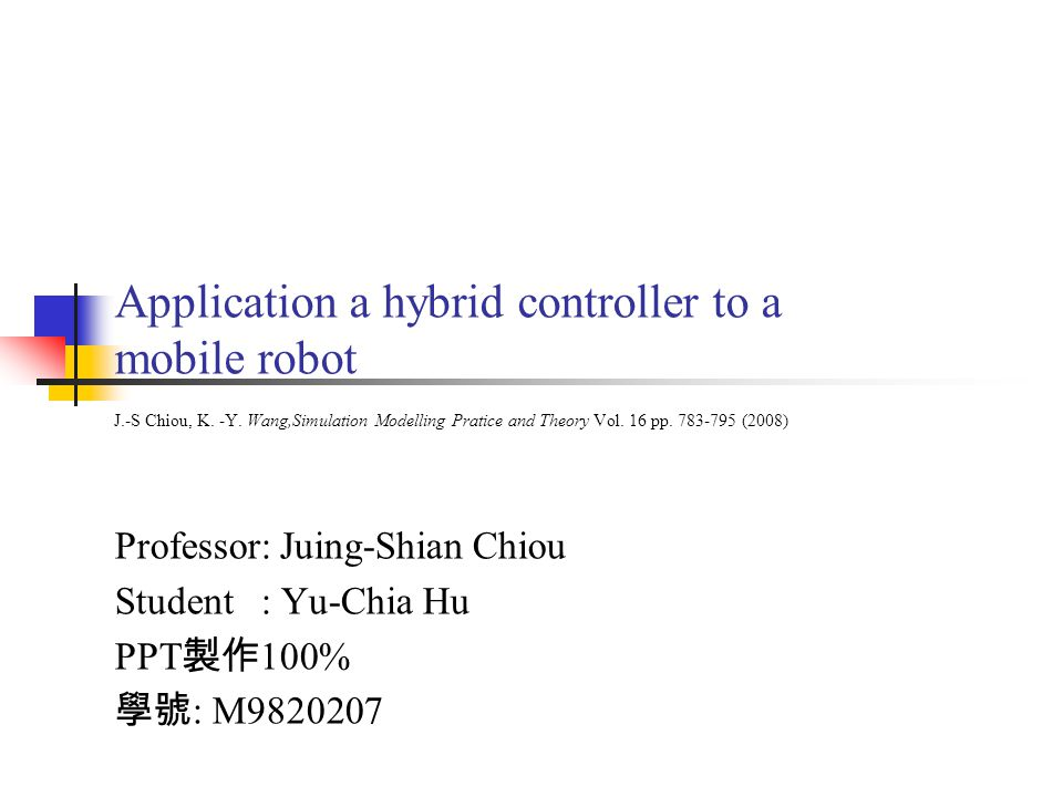 Application a hybrid controller to a mobile robot J.-S Chiou, K.