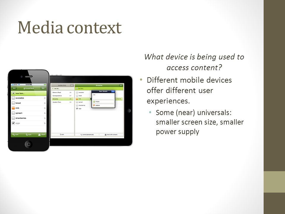 Media context What device is being used to access content.