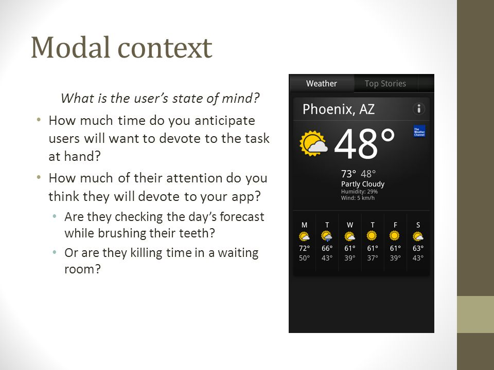 Modal context What is the users state of mind.